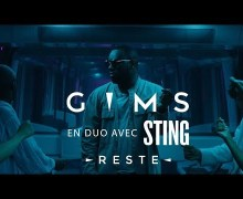 """GIMS & Sting – """"Reste""""- Official VIDEO"""