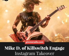 Killswitch Engage: Mike D'Antonio Gimme Radio Instagram Takeover 2019