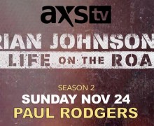 Paul Rodgers on Brian Johnson's A Life On The Road – AXS TV – 2019