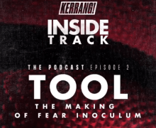 TOOL Interview: Inside Track-Kerrang! Podcast 2019 – The Making of 'Fear Inoculum'