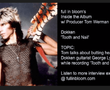 Dokken 'Tooth and Nail' Inside the Album w/ Producer Tom Werman – George Lynch – Geoff Workman – full in bloom Interview