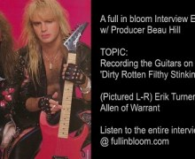 Warrant Producer Confirms Guitar Work/Mike Slamer Rumor on Dirty Rotten – Recording Guitars – Beau Hill Interview Excerpt