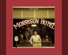 "The Doors: Listen to ""Queen Of The Highway (Various Takes)"" from Morrison Hotel 50th Anniversary Deluxe Edition – CD – 2020"