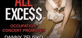 Concert Promoter Danny Zelisko Recounts Career in 'ALL EXCE$$ Occupation' – New Book – 2021