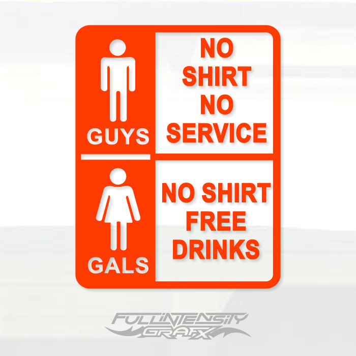 No shirt no shoes no service decal