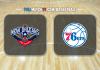 New Orleans Pelicans vs Philadelphia 76ers