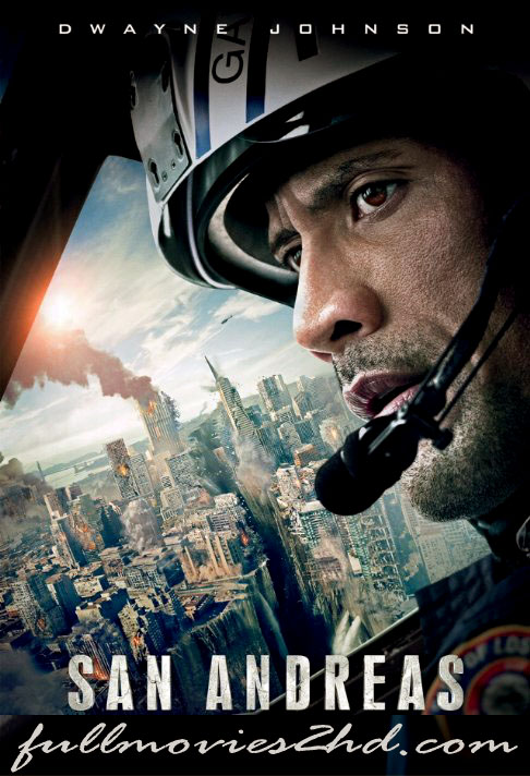 San Andreas 2015 Movie Free Download