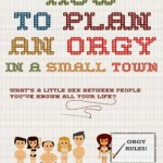 How to Plan an Orgy in a Small Town 2015 Movie Free Download