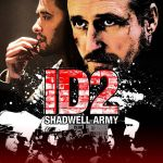 ID2: Shadwell Army 2016 Movie Free Download