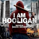 I Am Hooligan 2016 Movie Watch Online Free