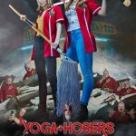 Yoga Hosers 2016 Movie Free Download