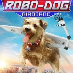 Robo-Dog: Airborne 2017 Movie Free Download