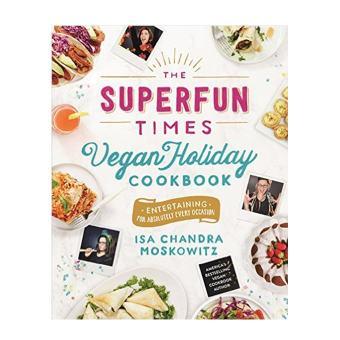 Superfun Times Vegan Holiday Cookbook