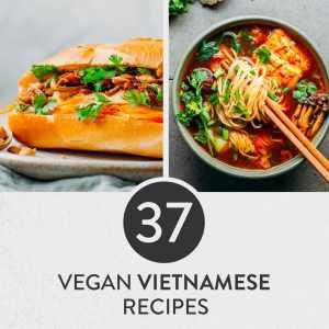 37 Vegan Vietnamese-Inspired Recipes