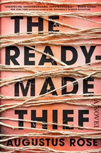 The Readymade Thief by Augustus Rose