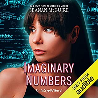 Imaginary Numbers by Seanan McGuire