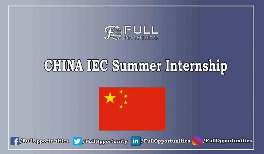 CHINA IEC Summer Internship 2019 - Fully Funded