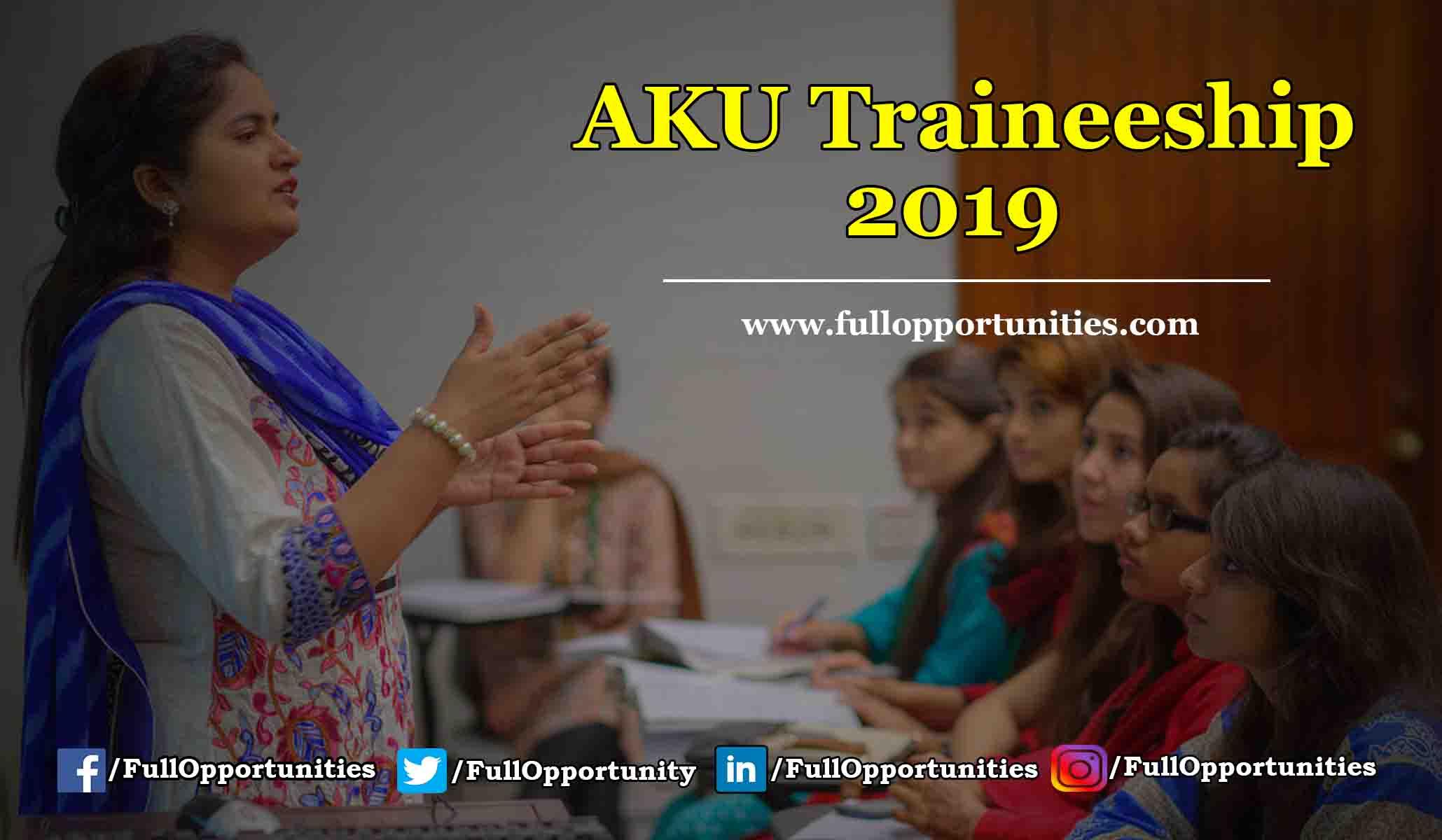 Aga Khan Traineeship Opportunities 2019 - AKU Programs
