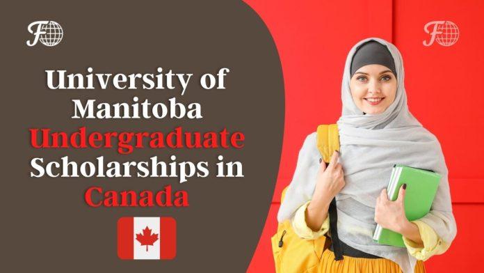 University of Manitoba Undergraduate Scholarships 2022