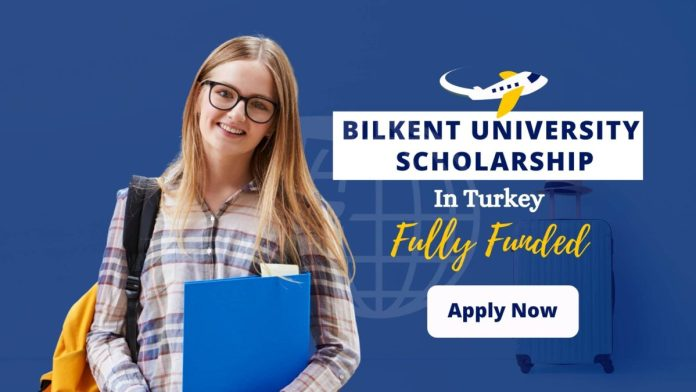Bilkent University Fall Scholarship in Turkey - Fully Funded