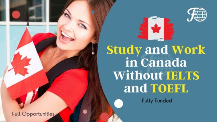 Study and Work in Canada Without IELTS