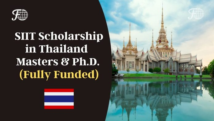 Fully Funded Scholarship in Thailand- SIIT Scholarships