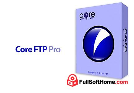 Core FTP Pro v2.2 Build 1894 Full (x86.x64) Free Download