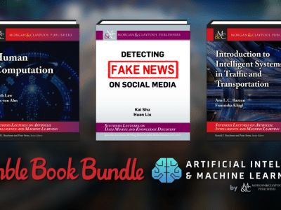 Just $1 - Introduction to Semi-Supervised Learning, Detecting Fake News on Social Media, Introduction to Intelligent Systems in Traffic and Transportation, and more in Humble Book Bundle: Artificial Intelligence & Machine Learning by Morgan & Claypool