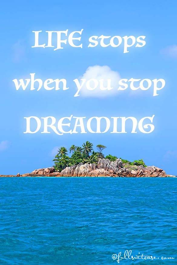 Life stops when you stop dreaming Quote