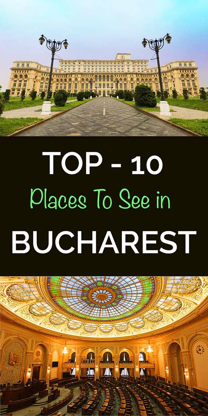 Top-10 places to see and best things to do in Bucharest Romania