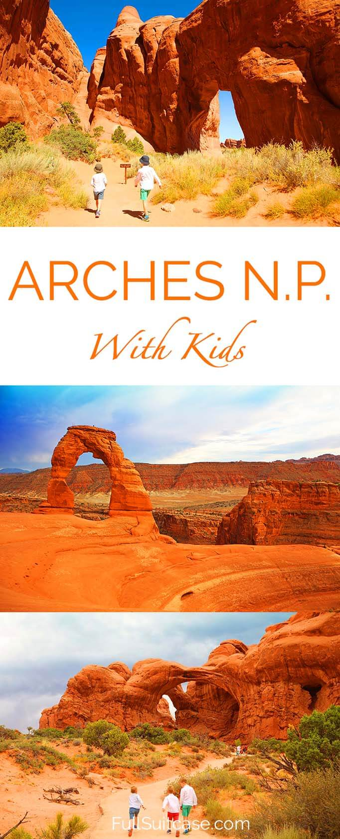 Complete guide to visiting Arches National Park with children - Utah, United States