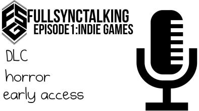FULLSYNC Podcast Episode 1 header image discussing DLC, Horro and Early Access