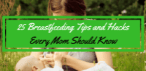 Header25 Breastfeeding Tips and Hacks Every New Mom Should Know