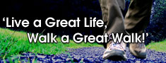 Live a Great Life, Walk a Great Walk