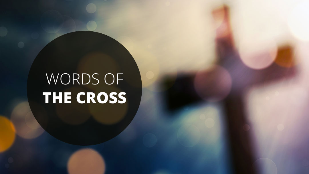 WORDS OF THE CROSS | Easter 2017 Talks Series