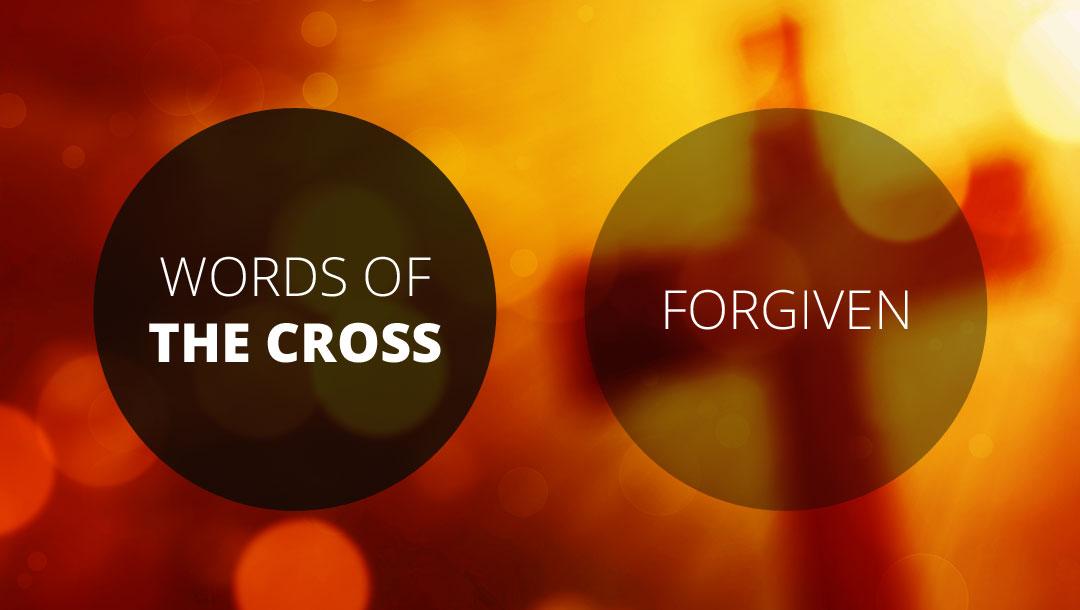 Words of the Cross: Forgiven   1 John 2:1-2   Andrew Gardner