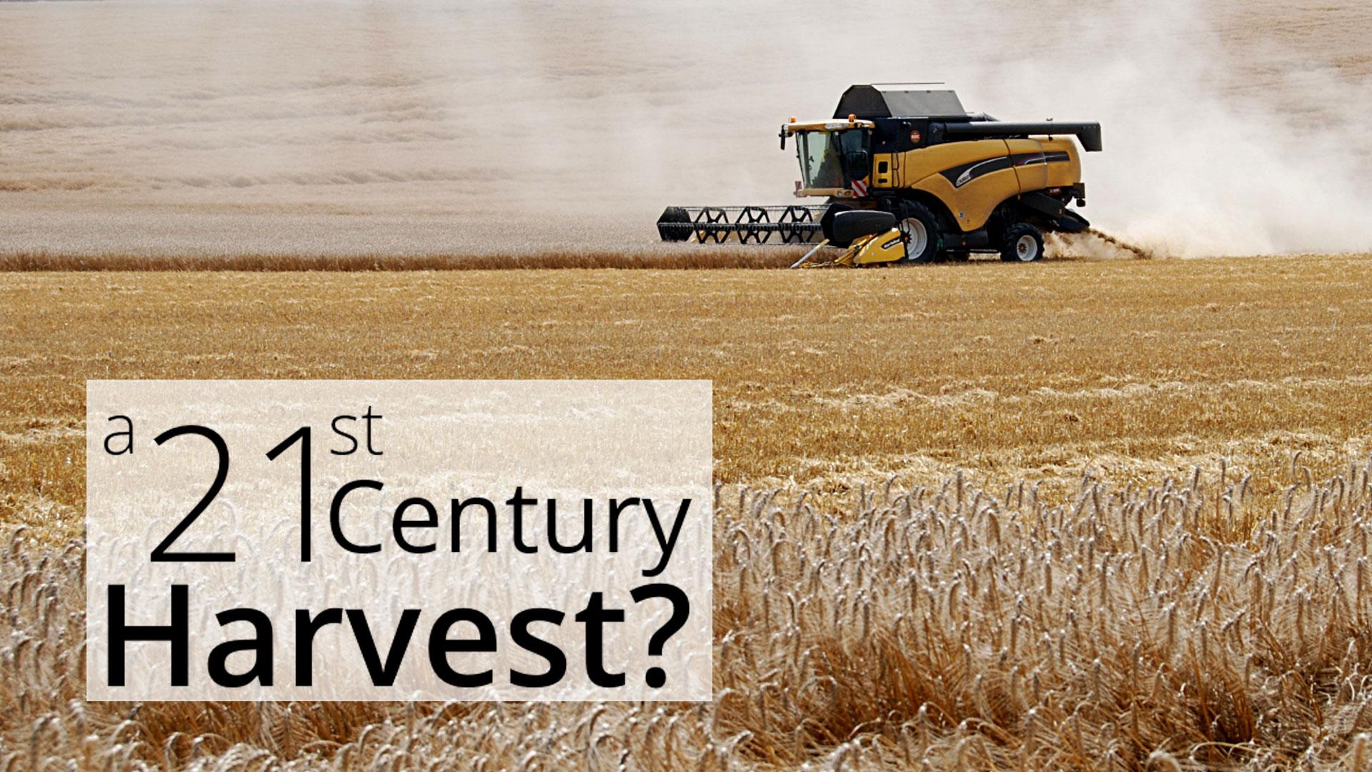 A 21st Century Harvest?