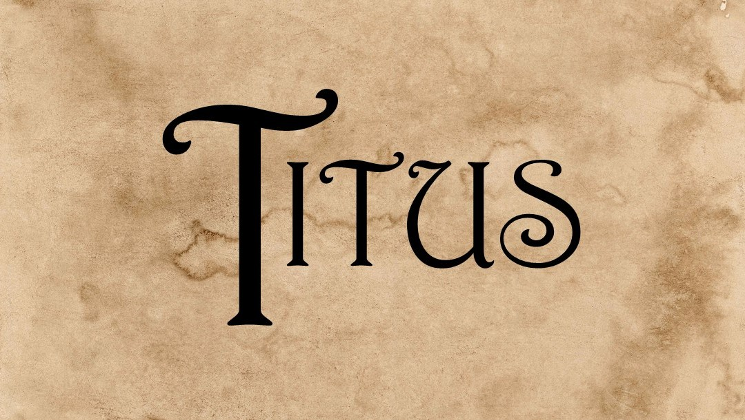 "TITUS Chapter 2 – ""Doing good by living well"" 