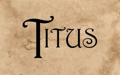 "TITUS Chapter 3 – ""Changed to do good, devoted to doing good"" 