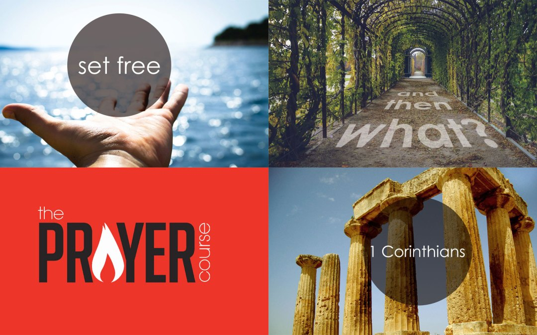 Set Free | …and then what? | 1 Corinthians | The Prayer Course | Talks Series Winter-Spring 2019