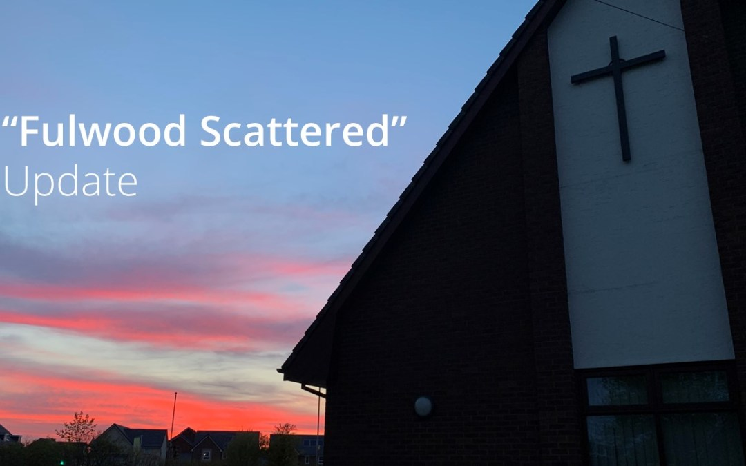 """Fulwood Scattered"" Update – Sunday 28th June 2020"