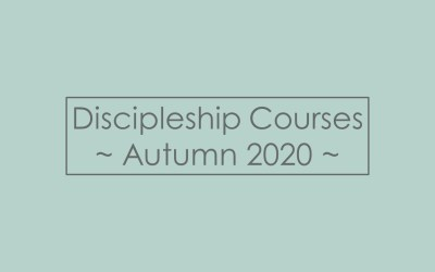 Growing as Disciples | Discipleship Courses | Autumn 2020