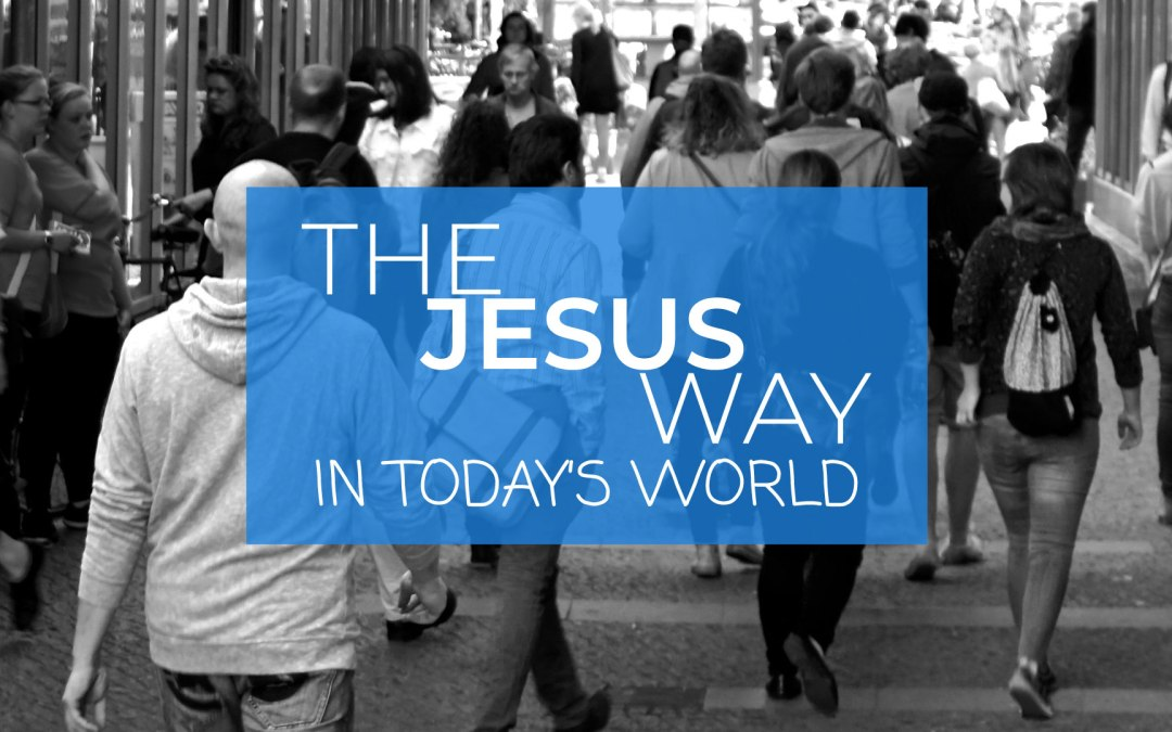 The Jesus Way in Today's World – Be Prepared | Sunday 25th July 2021