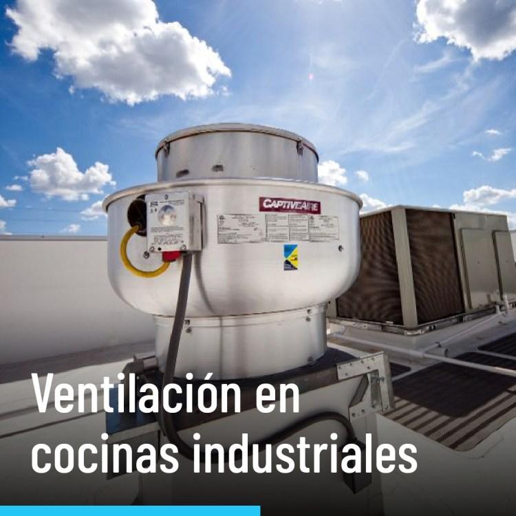 Ventilación en cocinas industriales