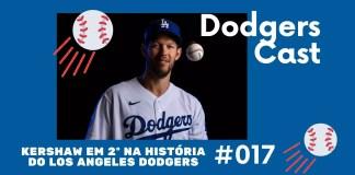 DodgersCast BR - 017 - Kershaw 2º na história do Dodgers