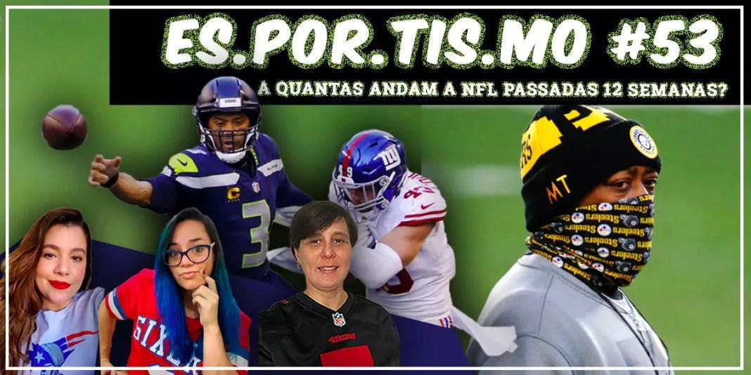 Esportismo #53 - A quantas andam a NFL, passadas 12 semanas