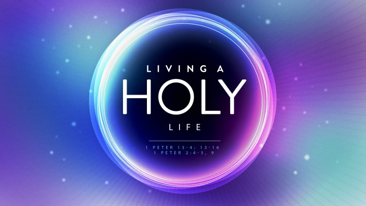 Living a holy life