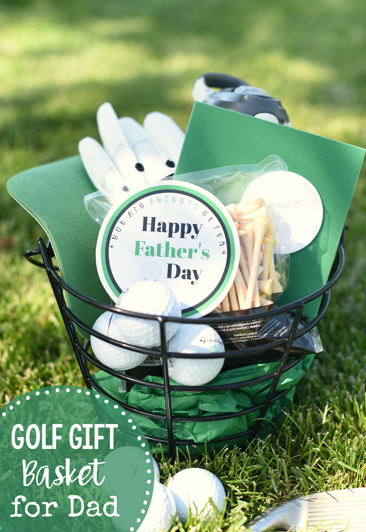 "This fun golf themed gift basket for Dad is ""Buckets of Fun!"" Fill a bucket with anything he loves-sports, hobbies, grilling, books-anything you want and then add this cute tag! #giftsfordad #dadgifts #fathersday #fathersdayideas #fathersdaypresents"
