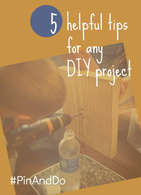 5 Helpful Tips for Any DIY Project from @FunAsYouGrow