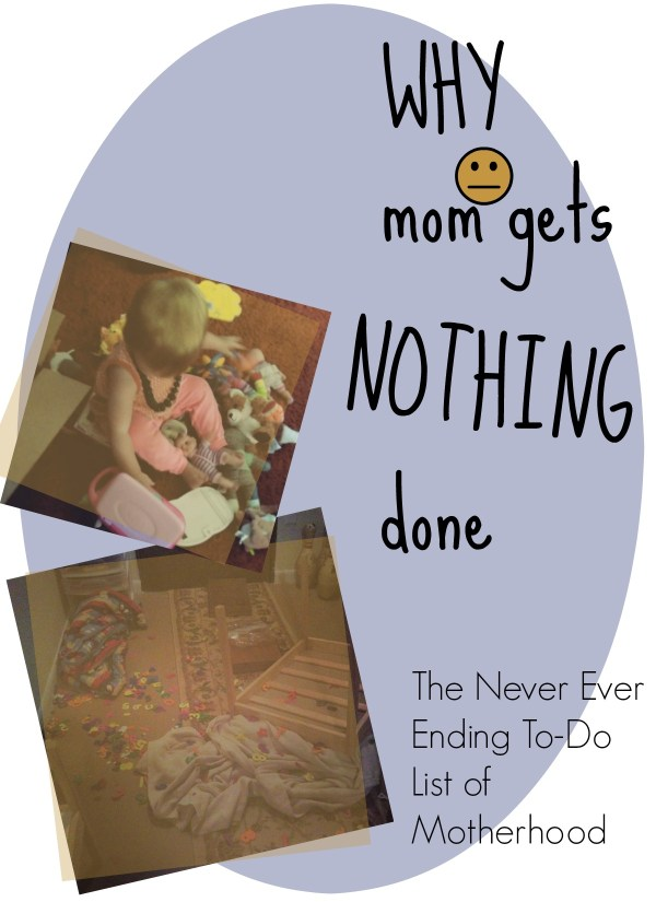 Why Mom Gets Nothing Done by @FunAsYouGrow